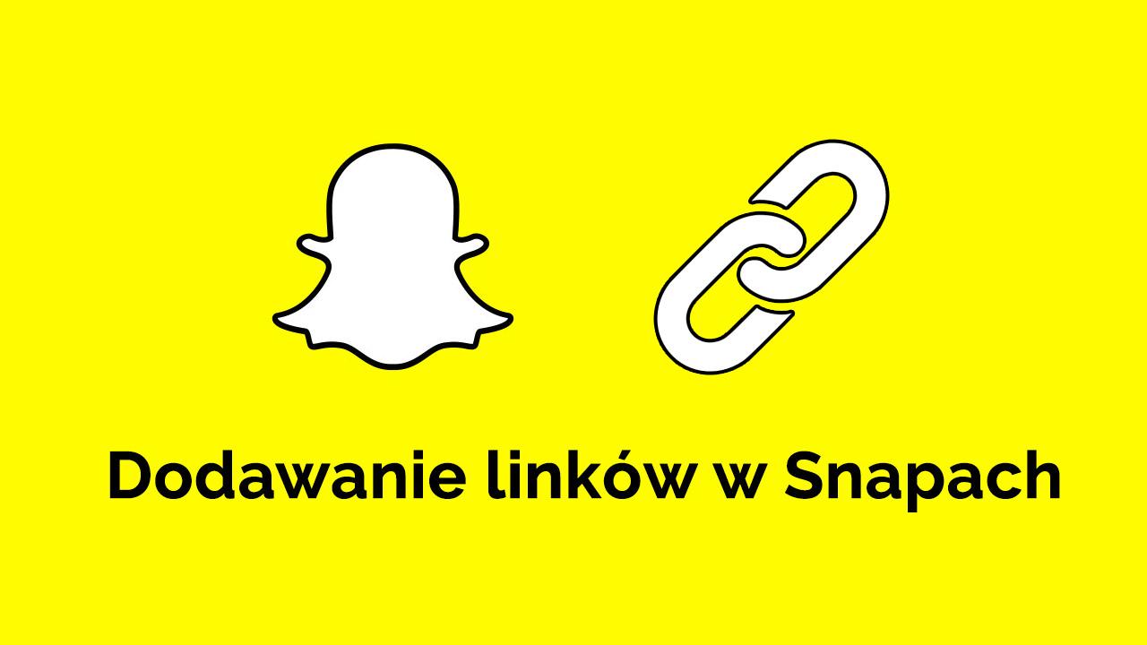 Snapchat - dodawanie linków