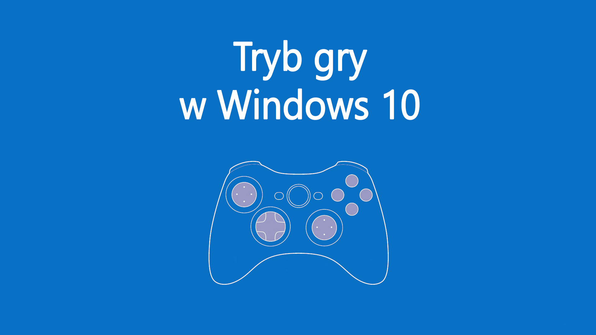 Tryb gry w Windows 10 - jak go włączyć?