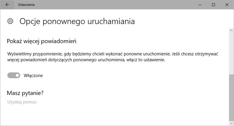 Włącz powiadomienia przed ponownym uruchomieniem Windowsa 10