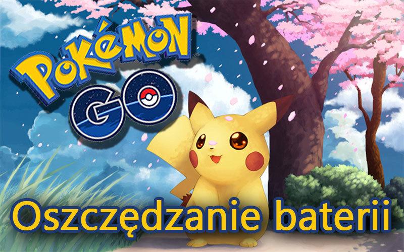 Jak oszczędzać baterię w Pokemon GO