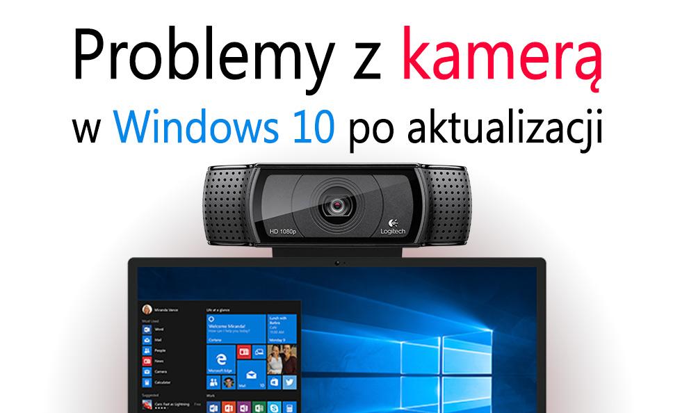 Jak rozwiązać problemy z kamerą internetową w Windows 10