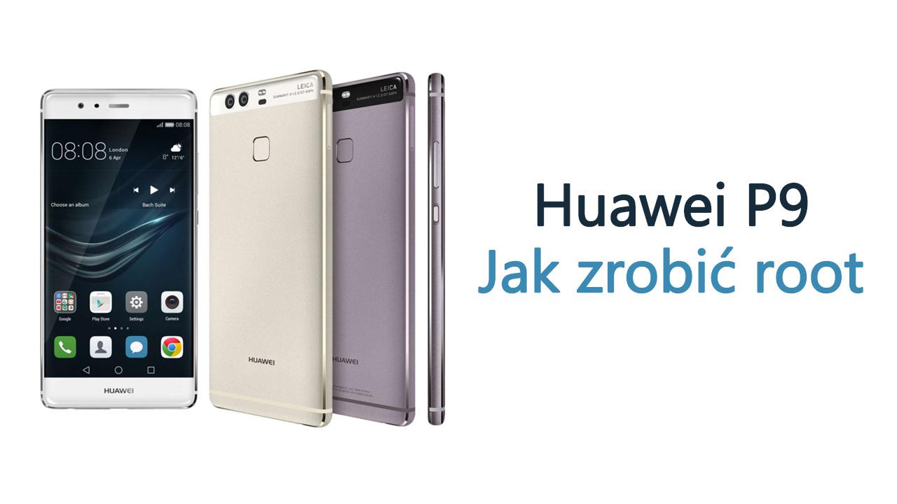 Huawei P9 - jak zrobić root