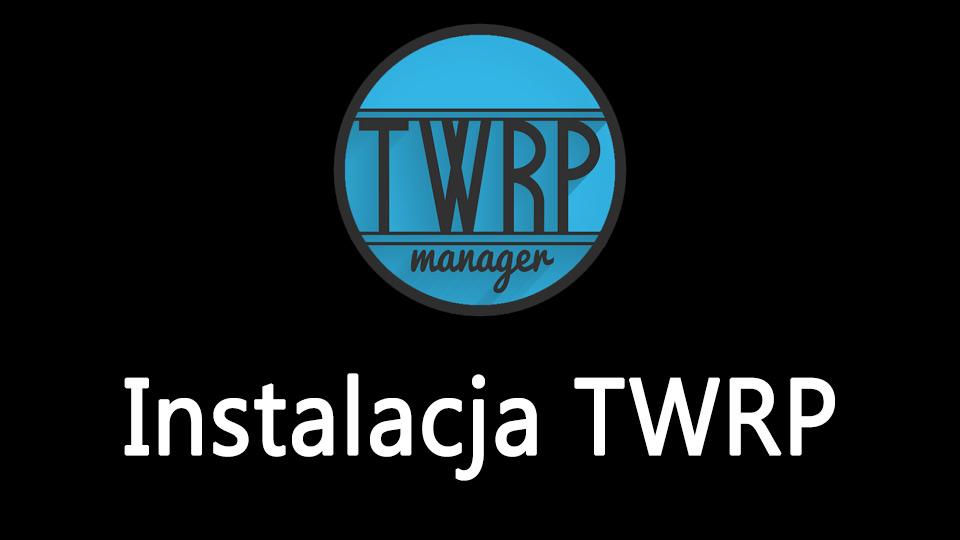 Szybka instalacja TWRP w Androidzie