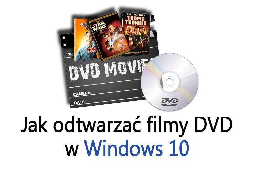 Windows 10 - odtwarzanie DVD za darmo