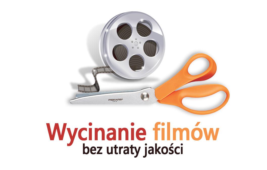 Wycinanie filmu bez utraty jakości