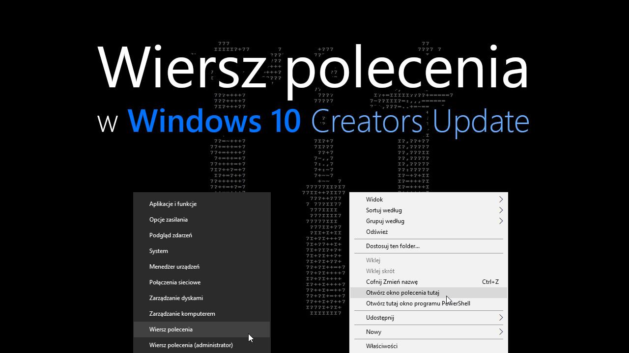 Jak Przywrócić Wiersz Polecenia W Windows 10 Creators Update