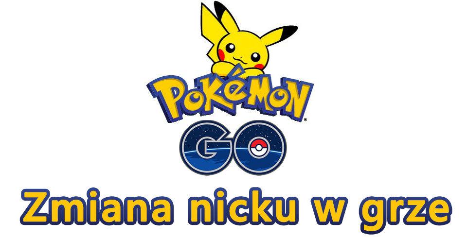 Jak zmienić pseudonim w Pokemon GO