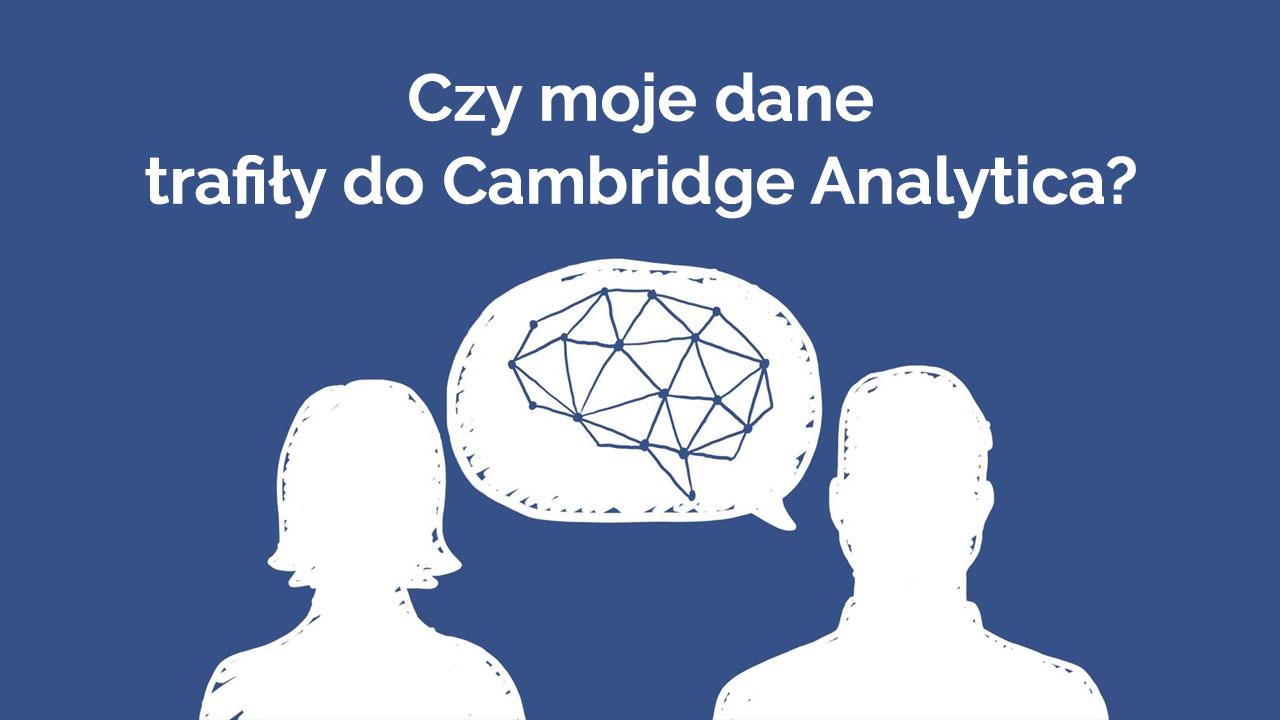 Facebook - jak sprawdzić, czy moje dane wyciekły do Cambridge Analytica?