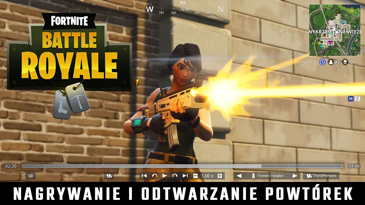 Fortnite Battle Royale - jak nagrywać i odtwarzać powtórki?