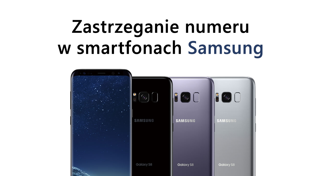 Zastrzeganie numeru w Samsungach