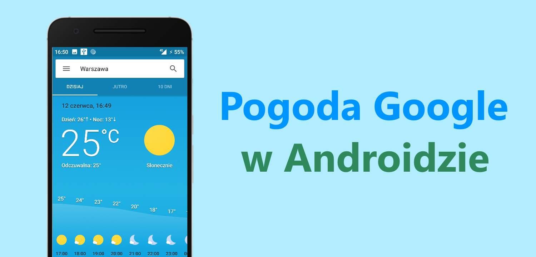 Pogoda Google w Androidzie