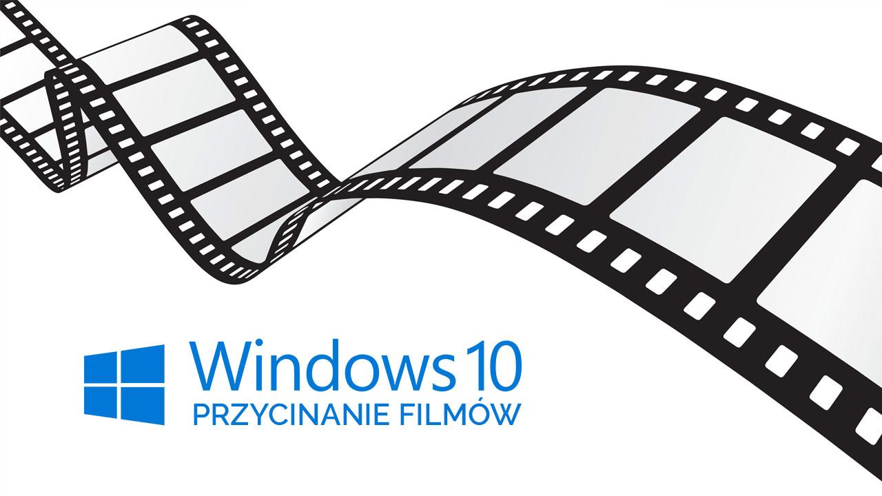 Przycinanie filmów w Windows 10