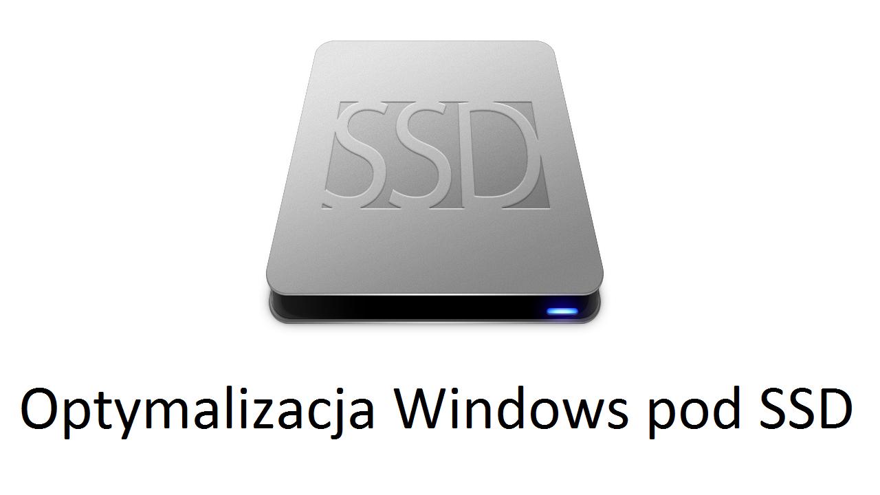 Optymalizacja Windows pod SSD