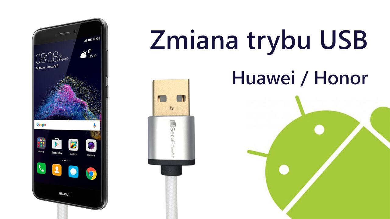 Zmiana trybu USB w  Huawei / Honor