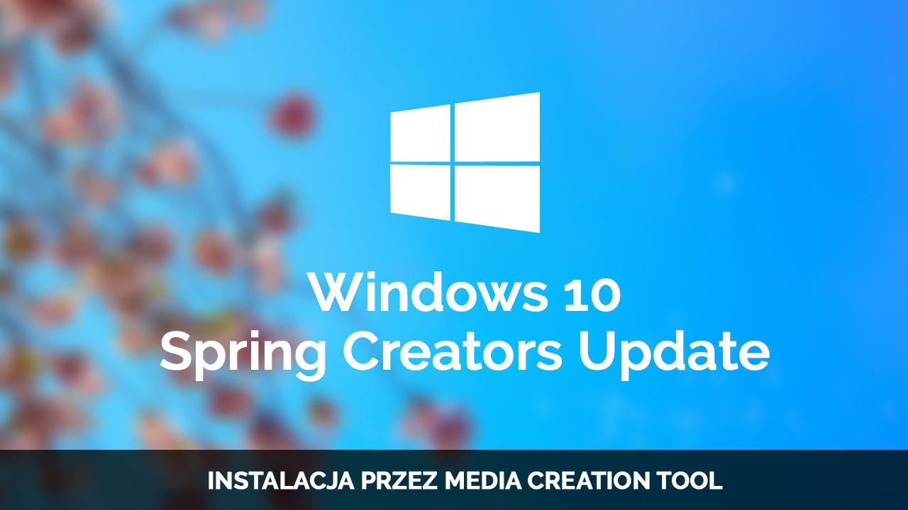 jak zainstalowa windows 10 spring creators update wersja