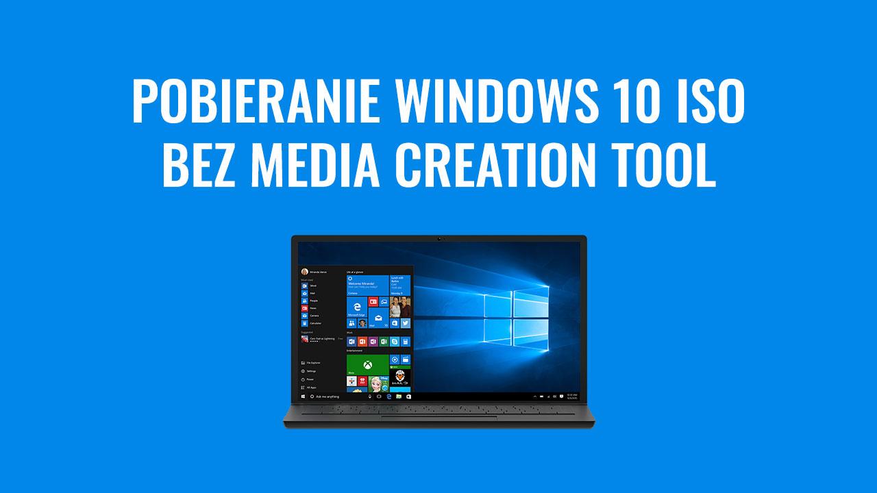 Pobieranie Windows 10 ISO bez Media Creation Tool