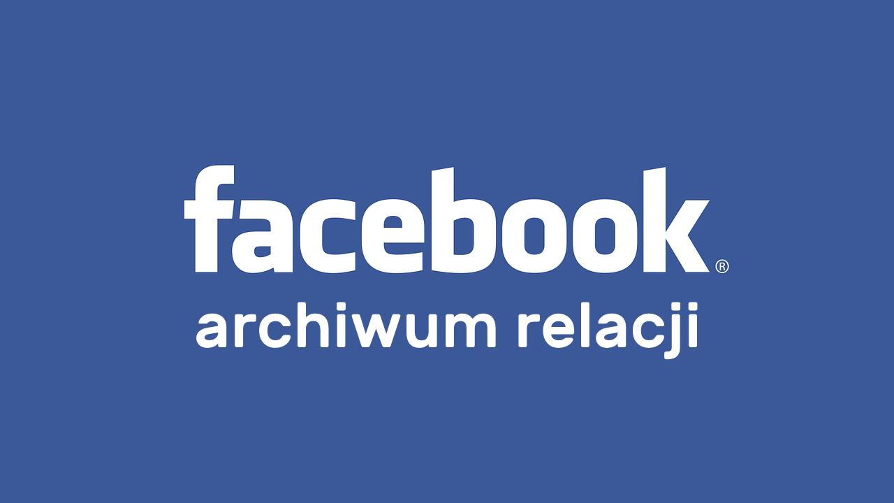 Jak włączyć archiwum relacji na Facebooku