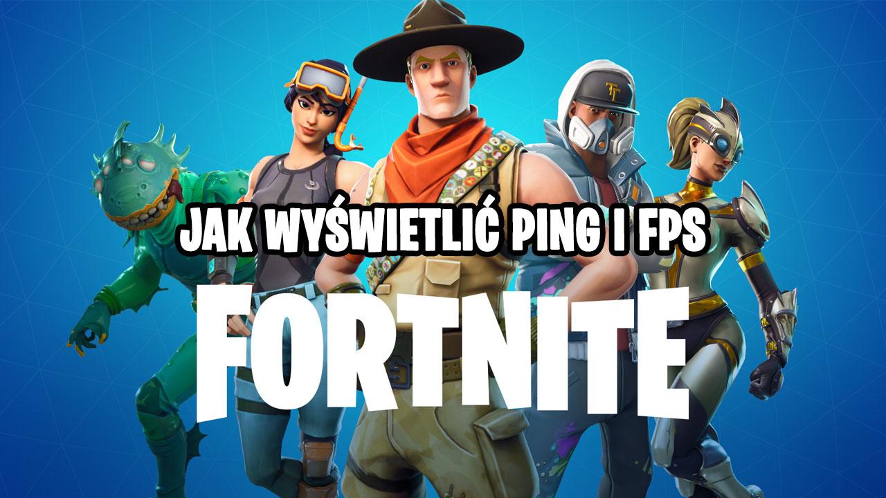 Jak wyświetlić ping oraz FPS w Fortnite