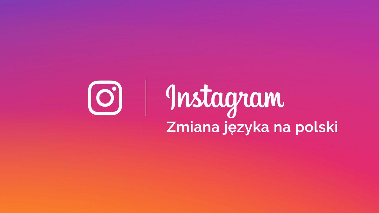 Jak zmienić język w Instagramie na polski