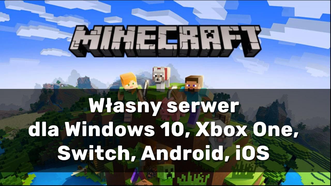 Jak stworzyć serwer Minecraft Bedrock Edition dla Windows 10, Xbox One, Switch, Androida i iOS