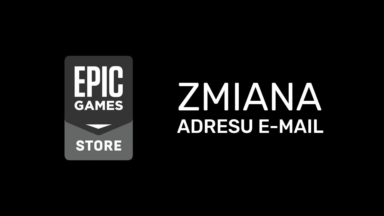 Jak zmienić e-mail na Epic Games