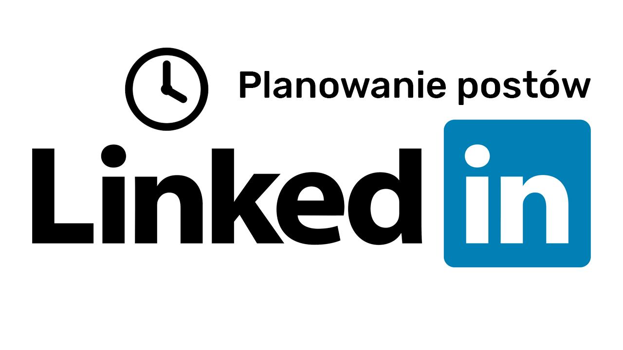 Jak zaplanować post na LinkedIn
