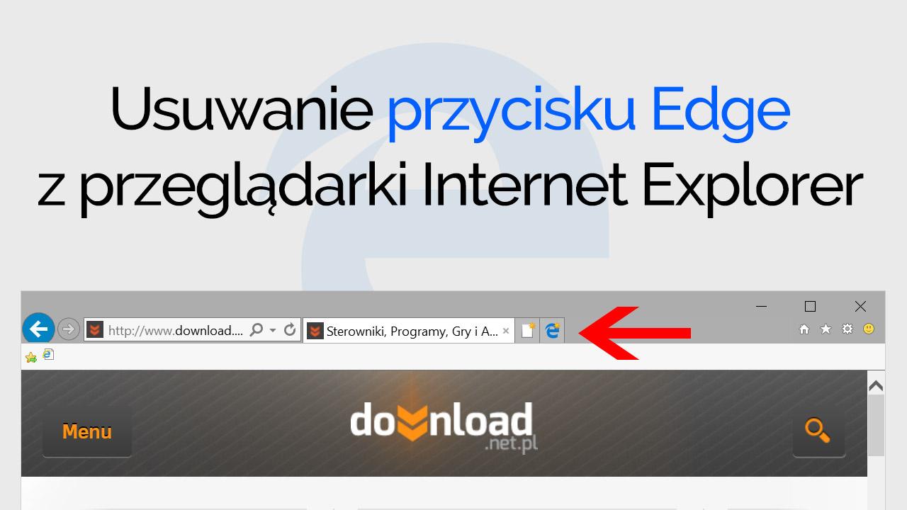 Usuwanie przycisku Edge z Internet Explorer